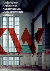 Anderhalten Architekten: Kunstmuseum Dieselkraftwerk Cottbus