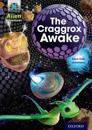 Project X Alien Adventures: Brown Book Band, Oxford Level 11: The Craggrox Awake