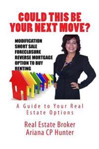 Could This Be Your Next Move?: Real Estate, Bienes Raices