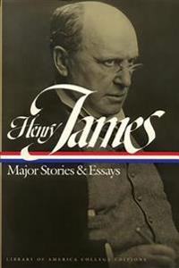 Henry James: Major Stories and Essays: A Library of America College Edition