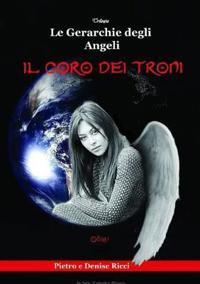 Le Gerarchie degli Angeli - Il Coro dei Troni -