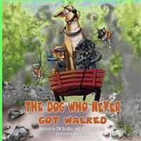 The Dog Who Never Got Walked