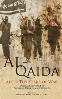 Al-Qaida After Ten Years of War: A Global Perspective of Successes, Failures, and Prospects