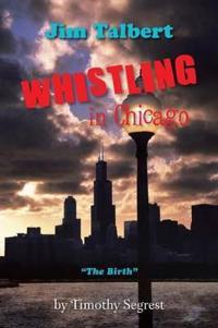 Jim Talbert Whistling in Chicago