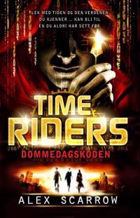 Dommedagskoden (Time Riders 3) - Alex Scarrow | Ridgeroadrun.org