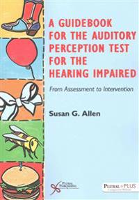 A Guide Book for the Auditory Perception Test for the Hearing Impaired