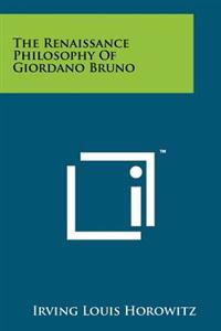 The Renaissance Philosophy of Giordano Bruno