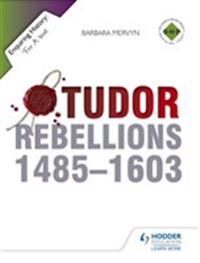 Tudor Rebellions 1485-1603