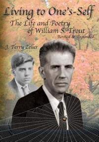 Living to One's-Self: The Life and Poetry of William S. Trout