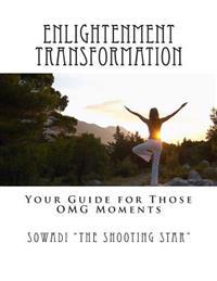 Enlightenment Transformation: Your Guide for Those Omg Moments