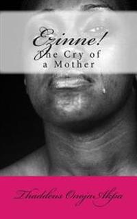 Ezinne! the Cry of a Mother