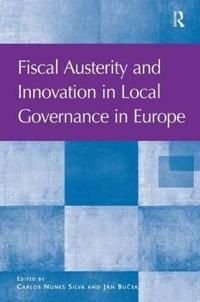 Fiscal Austerity and Innovation in Local Governance in Europe
