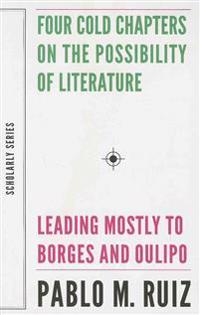 Four Cold Chapters on the Possibility of Literature