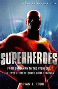 Brief history of superheroes - from superman to the avengers, the evolution