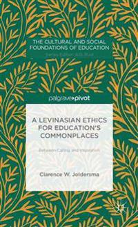 A Levinasian Ethics for Education's Commonplaces