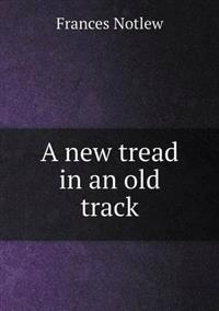 A New Tread in an Old Track