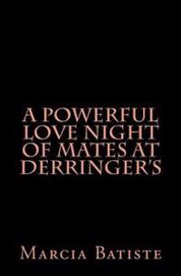 A Powerful Love Night of Mates at Derringer's