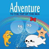 Adventure to the Top of the Sea