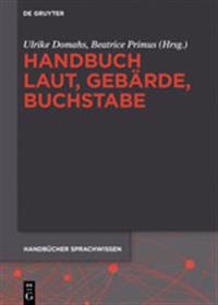 Handbuch Laut, Gebärde, Buchstabe/ Handbook of Sounds, Signs, and Letters