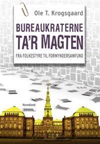 Bureaukraterne ta´r magten