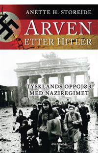 Arven etter Hitler - Anette H. Storeide pdf epub