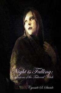 Night is Falling: Confessions of the Tattooed Witch