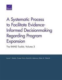 A Systematic Process to Facilitate Evidence-Informed Decisionmaking Regarding Program Expansion