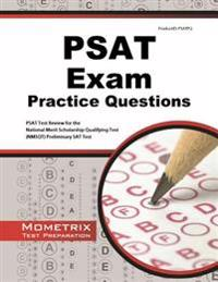 PSAT Exam Practice Questions: PSAT Practice Tests and Review for the National Merit Scholarship Qualifying Test (NMSQT) Preliminary SAT Test