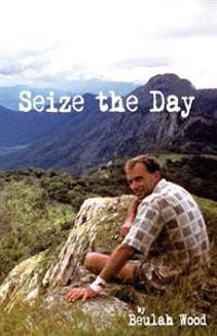 Seize the Day: Brian Wood: Sportsman, Musician, Teacher, Christian, Family Man