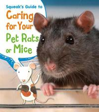 Squeaks guide to caring for your pet rats or mice