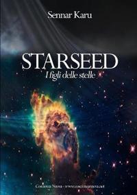 Starseed. I figli delle stelle