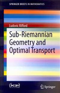 Sub-Riemannian Geometry and Optimal Transport
