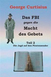 Das FBI Gegen Die Macht Des Gebets: Die Jagd Auf Den Piratensender