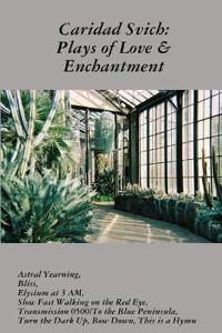 Caridad Svich: Plays of Love & Enchantment