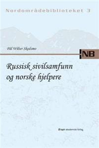 Russisk sivilsamfunn og norske hjelpere - Pål Wilter Skedsmo | Ridgeroadrun.org