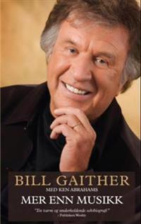 Mer enn musikk - Bill Gaither | Ridgeroadrun.org