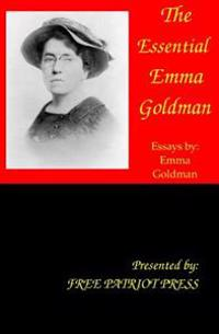 The Essential Emma Goldman