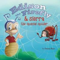 Edison the Firefly & Sierra the Special Spider