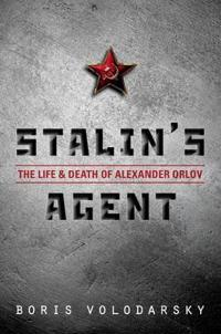 Stalins agent - the life and death of alexander orlov