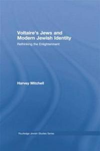 Voltaire's Jews and Modern Jewish Identity