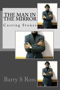 The Man in the Mirror: Casting Stones