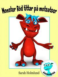 Monster Röd tittar på motsatser