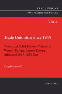 Trade Unionism Since 1945