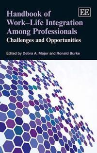 Handbook of Work - Life Integration Among Professionals