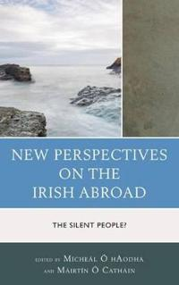 New Perspectives on the Irish Abroad