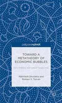 Toward a Metatheory of Economic Bubbles