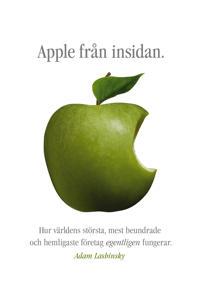 Apple från insidan : hur världens största, mest beundrade och hemligaste företag egentligen fungerar - Adam Lashinsky | Laserbodysculptingpittsburgh.com