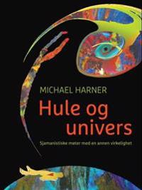 Hule og univers - Michael Harner | Ridgeroadrun.org
