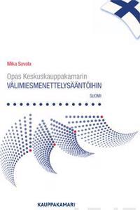 Opas Keskuskauppakamarin välimiesmenettelysääntöihin/Guide to the Finnish Arbitration Rules