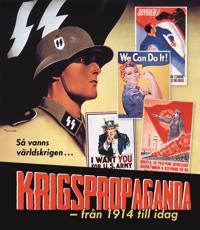 Krigspropaganda : från 1914 till idag